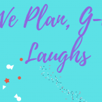 WE PLAN, G0D LAUGHS